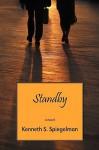 Standby - Kenneth S. Spiegelman