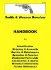 Smith and Wesson Revolvers (J, K & N Frames) Assembly, Disassembly Manual(Collector Handbook, 25) - Ian D. Skennerton