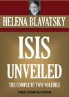 ISIS UNVEILED (Timeless Wisdom Collection) - H.P. BLAVATSKY, HELENA BLAVATSKY
