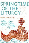 Springtime Of The Liturgy - Lucien Deiss