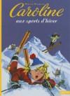 Caroline Aux Sports D'Hiver - Pierre Probst