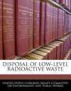 Disposal of Low-Level Radioactive Waste - United States Congress (Senate)
