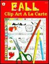 Fall: Clip Art a LA Carte (Kids' Stuff) - Imogene Forte