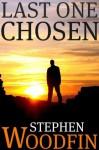 Last One Chosen - Stephen Woodfin