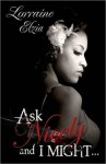 Ask Nicely and I Might (Peace In The Storm Publishing Presents) - Lorraine Elzia