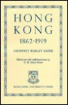Hong Kong 1862-1919: Years of Discretion - G.R. Sayer