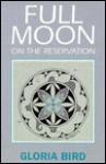 Full Moon on the Reservation - Gloria Bird