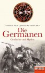 Die Germanen - Geschichte und Mythos - Norbert F. Pötzl | Johannes Saltzwedel (Hg.)