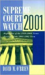 Supreme Court Watch 2001: Highlights of the 1999-2000 Terms, Preview of the 2001-2002 Term - David M. O'Brien