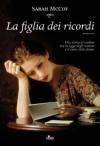 La figlia dei ricordi - Sarah McCoy, Claudia Lionetti