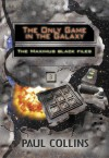The Only Game in the Galaxy (The Maximus Black Files, #3) - Paul Collins