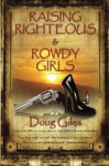 Raising Righteous and Rowdy Girls - Doug Giles