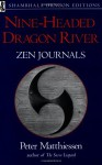 Nine-Headed Dragon River: Zen Journals, 1969-1982 - Peter Matthiessen