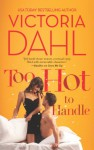 Too Hot to Handle - Victoria Dahl
