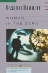 Woman in the Dark - Dashiell Hammett