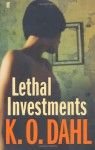 Lethal Investments - Kjell Ola Dahl, Don Bartlett