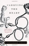 Carrying the Heart: Exploring the Worlds Within Us - F. González-Crussí