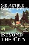 Beyond the City: The Idyll of a Suburb - Arthur Conan Doyle