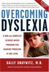 Overcoming Dyslexia: A New and Complete Science-Based Program for Reading Problems at Any Level - Sally E. Shaywitz