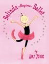 Belinda Begins Ballet - Amy Young
