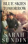 Blue Skies Tomorrow - Sarah Sundin