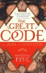 The Great Code: The Bible and Literature - Northrop Frye