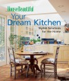 Your Dream Kitchen: Stylish Solutions for the Home - Liz George, House Beautiful Magazine