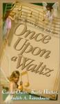 Once Upon a Waltz - Carola Dunn, Karla Hocker, Judith A. Lansdowne