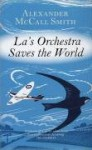 La's Orchestra Saves The Worlda Novel - Alexander McCall Smith, Emily Gray