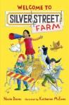 Welcome to Silver Street Farm - Nicola Davies, Katharine McEwen