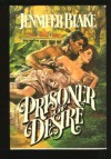Prisoner of Desire - Jennifer Blake