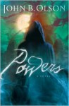 Powers: A Novel - John B. Olson