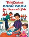 Betty Crocker's Cookbook for Boys and Girls: Facsimile Edition - Betty Crocker