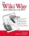 The Wiki Way: Quick Collaboration on the Web - Bo Leuf, Ward Cunningham