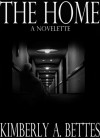 The Home - Kimberly A. Bettes