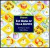 The Book of Tea & Coffee - Sarah Jane Evans, Giles Hilton