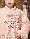 The Chocolate Money - Ashley Prentice Norton, Tavia Gilbert