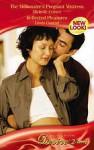 The Millionaire's Pregnant Mistress / Reflected Pleasures - Michelle Celmer, Linda Conrad