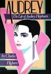 Audrey: The Life of Audrey Hepburn - Charles Higham
