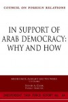 In Support of Arab Democracy: Why and How: Report of an Independent Task Force - Madeleine Albright