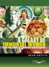 A Galaxy of Immortal Women: The Yin Side of Chinese Civilization - Brian Griffith