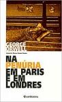 Na Penúria em Paris e em Londres - Miguel Serras Pereira, George Orwell