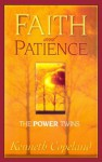 Faith and Patience: The Power Twins - Kenneth Copeland