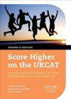 The Complete Guide to Passing the Ukcat: Over 800 Questions and a Unique Online Test - Brian Holmes, Marianna Parker, Katie Hunt