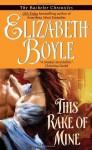 This Rake of Mine (Avon Romantic Treasure) - Elizabeth Boyle