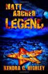 Matt Archer: Legend - Kendra C. Highley