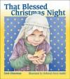 That Blessed Christmas Night - Dori Chaconas