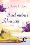 Insel meiner Sehnsucht (German Edition) - Josie Litton