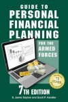 Guide to Personal Financial Planning for the Armed Forces: 7th Edition - Stephen Gayton, S. Jamie Gayton, Scott P. Handler
