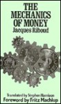 The Mechanics of Money - Jacques Riboud, Stephen Harrison